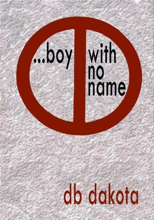 ...boy with no name  by  DB Dakota