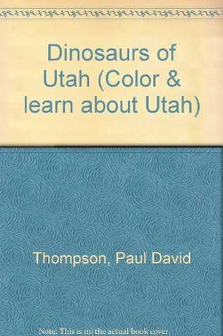 Dinosaurs of Utah Paul David Thompson