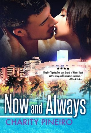 Now and Always (South Beach Sizzles Contemporary Romance Book 1) Charity Pineiro