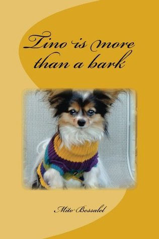 Tino is more than a bark  by  Mito Bessalel