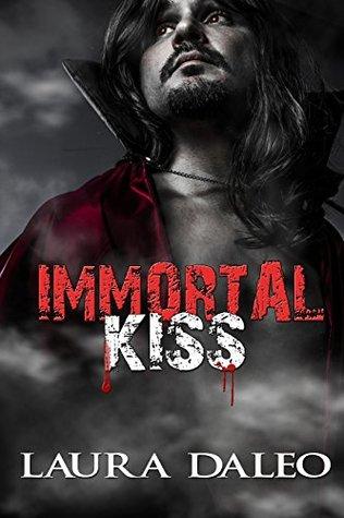 Immortal Kiss  by  Laura Daleo
