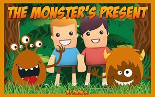 The Monsters Present: Childrens picture book  by  Phow S.