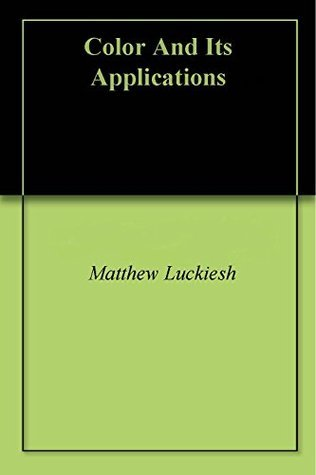Color And Its Applications Matthew Luckiesh