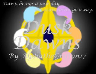 Dusk Dawns AlphatheGriffin17