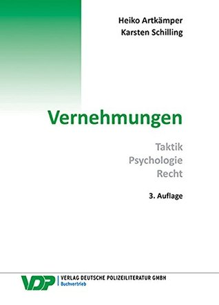 Vernehmungen: Taktik - Psychologie - Recht  by  Heiko Artkämper