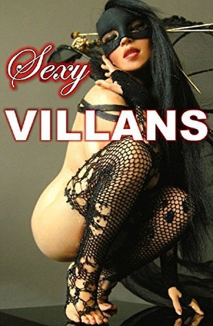 Sexy VIllans Uncensored: Adult Photo Book (Erotic Photography 1)  by  R. Roswell