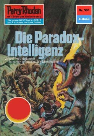 Perry Rhodan 591: Die Paradox-Intelligenz (Heftroman): Perry Rhodan-Zyklus Die Altmutanten  by  Ernst Vlcek