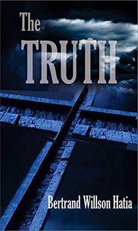THE TRUTH  by  Bertrand Wilson Hatia