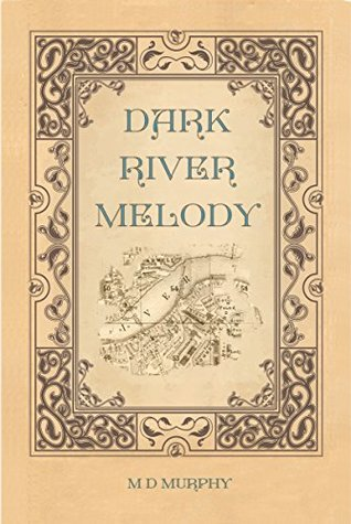 Dark River Melody  by  M.D. Murphy