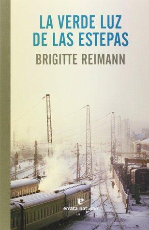 La verde luz de las estepas Brigitte Reimann