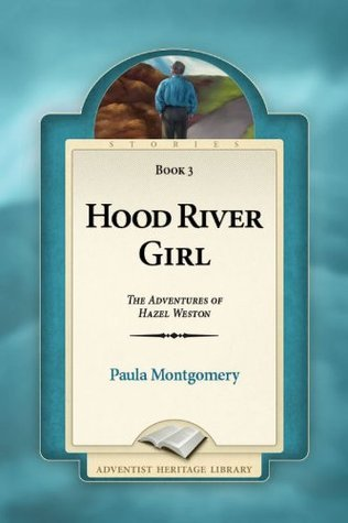 Hood River Girl (The Adventures of Hazel Weston, #3)  by  Paula Montgomery