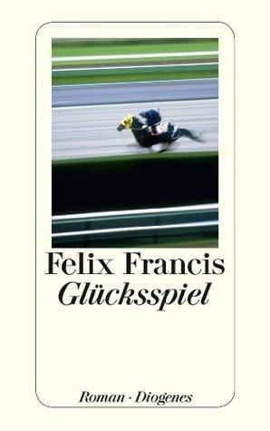 Glücksspiel  by  Felix Francis