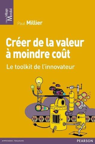 Créer de la valeur à moindre coût: Le toolkit de linnovateur  by  Paul Millier