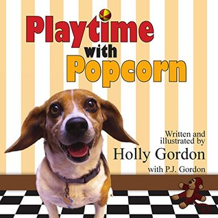 Playtime with Popcorn Holly Gordon