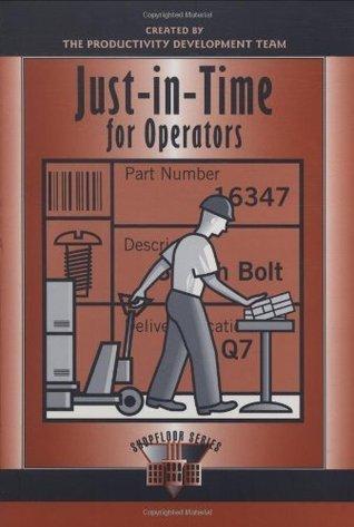 Just-in-Time for Operators (Shopfloor Series) Productivity Press Development Team