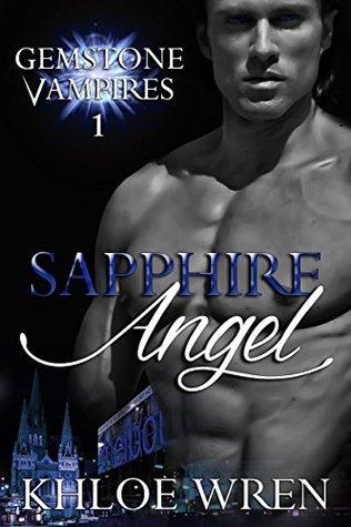 Sapphire Angel (Gemstone Vampires Trilogy Book 1)  by  Khloe Wren