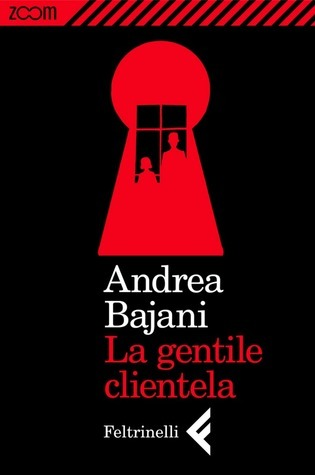La gentile clientela  by  Andrea Bajani