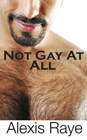 Not Gay At All Alexis Raye