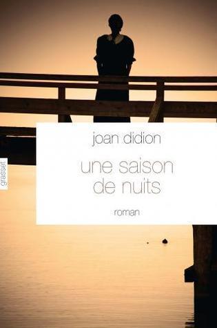 Une saison de nuits Joan Didion