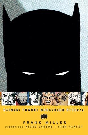 Batman: Powrót Mrocznego Rycerza Frank Miller