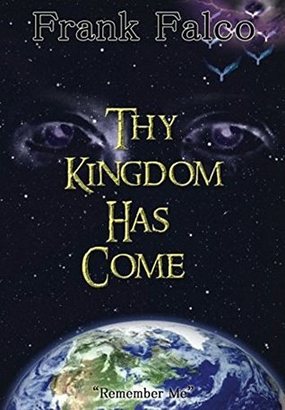 Thy Kingdom Has Come: Remember Me  by  Frank Falco