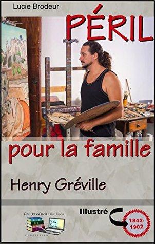 PÉRIL pour la famille Henry Gréville