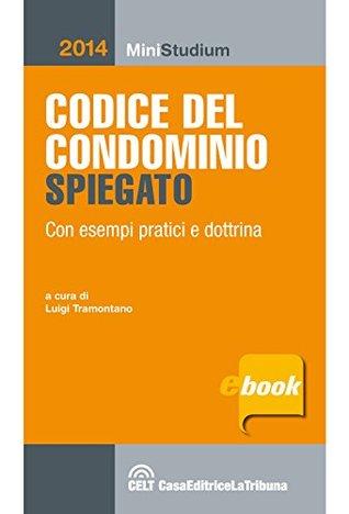 Codice del condominio spiegato Luigi Tramontano