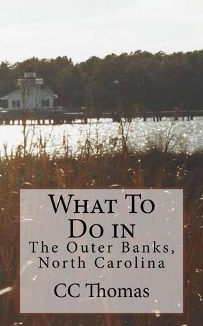 What To Do In The Outer Banks, North Carolina C.C. Thomas