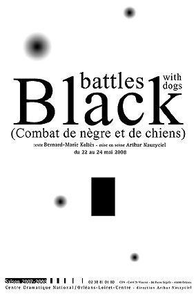 Black Battles with Dogs  by  Bernard-Marie Koltès