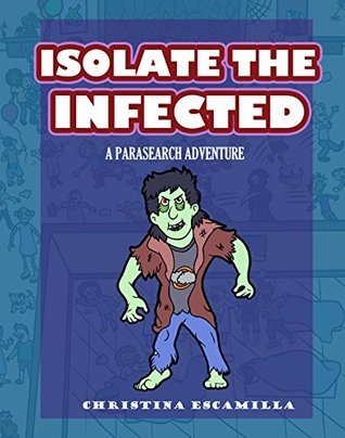 Isolate the Infected: A ParaSearch Adventure! Christina Escamilla