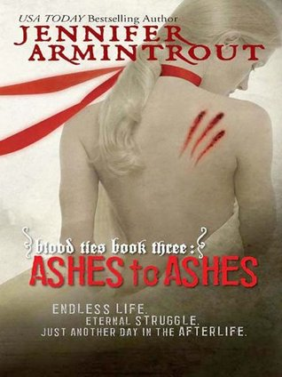 Blood Ties Book Three: Ashes to Ashes (A Bloodties Novel) Jennifer Armintrout