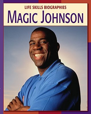 Magic Johnson (21st Century Skills Library: Life Skills Biographies) Ellen Labrecque