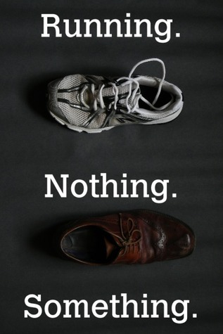 Running. Nothing. Something.  by  Joseph   Rogers