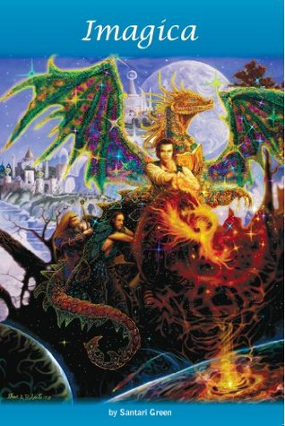 Imagica ... A Fantasy Adventure  by  Santari Green