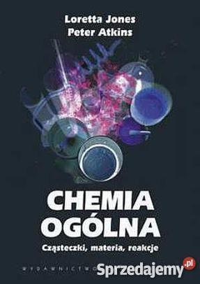Chemia ogólna: Cząsteczki, materia, reakcje Loretta Jones