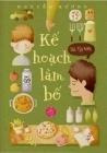 Kế Hoạch Làm Bố  by  Nguyên Hương