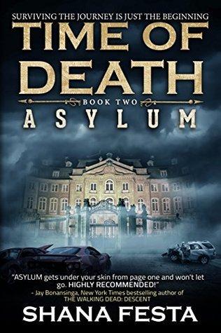 Time of Death Book 2: Asylum (A Zombie Novel) Shana Festa