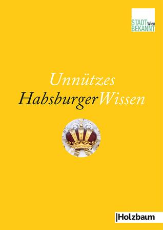 Unnützes HabsburgerWissen  by  Stadtbekannt.at