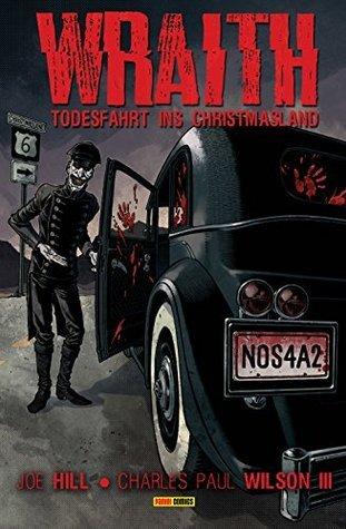 The Wraith - Todesfahrt ins Christmasland Joe Hill