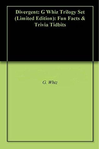 Divergent: G Whiz Trilogy Set (Limited Edition): Fun Facts & Trivia Tidbits G. Whiz