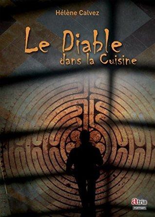 Le diable dans la cuisine Hélène Calvez