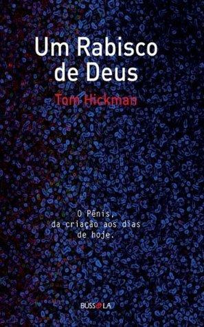 Um Rabisco de Deus Tom Hickman