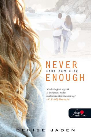 Never Enough - Soha nem elég Denise Jaden