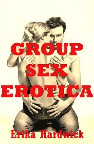 GROUP SEX EROTICA Erika Hardwick