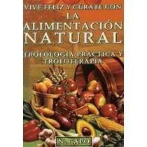 Cancer y Vegetarismo curativo practico  by  N. Capo
