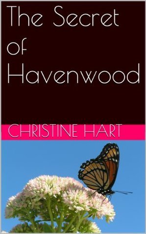 The Secret of Havenwood  by  Christine Hart