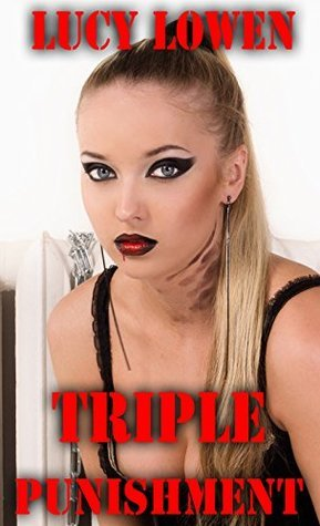 Triple Punishment(Taboo Forbidden Erotic Novelette)  by  Lucy Lowen