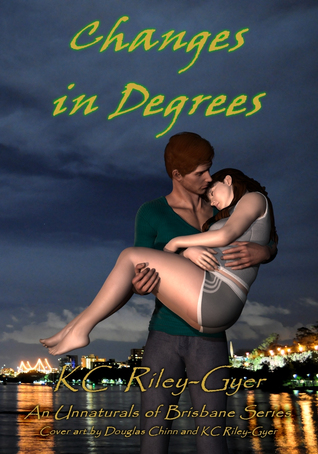 Changes in Degrees (Unnaturals of Brisbane, #2)  by  KC Riley-Gyer