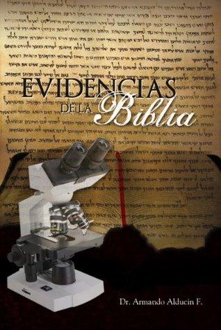 LAS EVIDENCIAS DE LA BIBLIA Armando Alducin
