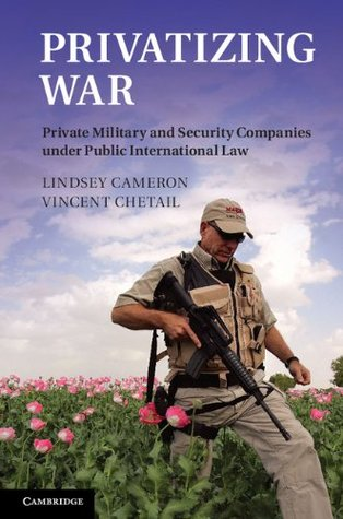 Privatizing War  by  Lindsey Cameron